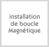 7.installation_de_boucle_magnetique